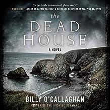 The Dead House: A Novel