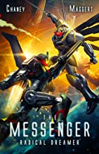Radical Dreamer: A Mecha Scifi Epic (The Messenger Book 9)