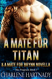 A Mate for Titan & A Mate for Brynn (The Program Book 7)