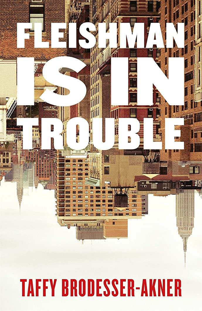 Fleishman Is in Trouble: THE SUNDAY TIMES TOP TEN BESTSELLER (English Edition)