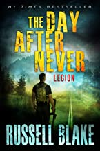 The Day After Never - Legion (Post-Apocalyptic Dystopian Thriller - Book 8)