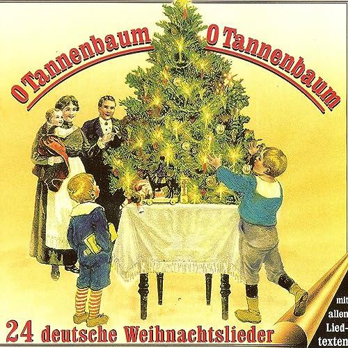 Weihnachtslieder Oh Tannenbaum.O Tannenbaum O Tannenbaum 24 Deutsche Weihnachtslieder