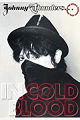 Johnny Thunders... In Cold Blood: The Official Biography (illustrated e-book edition) Kindle Edition