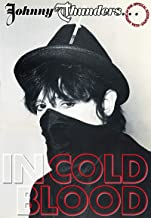 Johnny Thunders... In Cold Blood: The Official Biography (illustrated e-book edition)