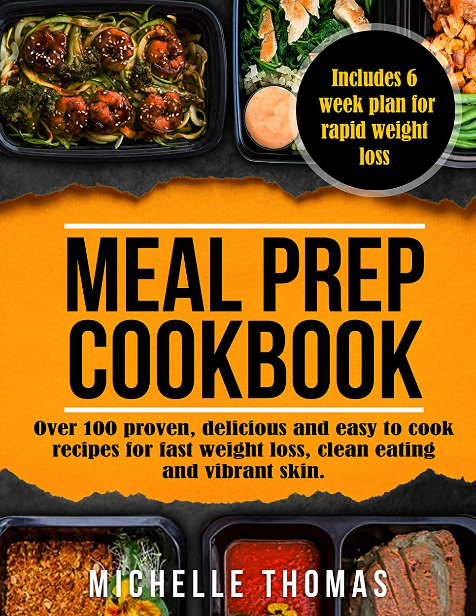 見分ける即席線Meal Prep Cookbook: Over 100 Proven, Delicious And Easy To Cook Recipes For Fast Weight Loss, Clean Eating And Vibrant Skin. (Healthy, Low Carb, Plan Ahead, Batch Cooking Recipes) (English Edition)
