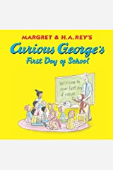 Curious George's First Day of School Kindle Edition