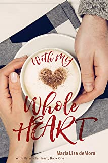 With My Whole Heart: A complicated story about unconventional family and unconditional love