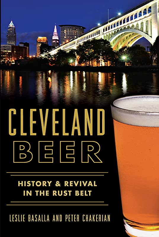 寛解ハンサム内向きCleveland Beer: History & Revival in the Rust Belt (American Palate) (English Edition)