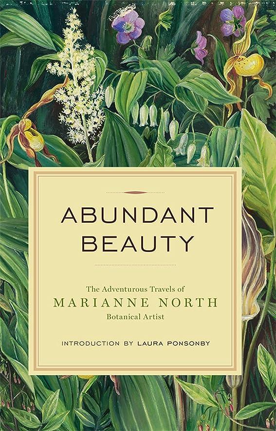 落ち着かない促進する草Abundant Beauty: The Adventurous Travels of Marianne North, Botanical Artist (English Edition)