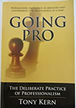Going Pro The Deliberate Practice of Professionalism