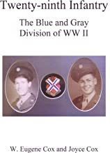 Twenty-ninth Infantry: The Blue and Gray Division of WWII