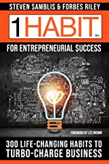 1 Habit™ for Entrepreneurial Success: 300 Life-Changing Habits to Turbo-Charge Business Kindle Edition
