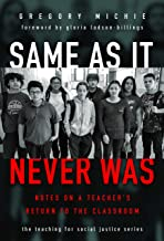 Same as It Never Was: Notes on a Teacher's Return to the Classroom (The Teaching for Social Justice Series)