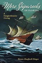 More Shipwrecks of Florida: A Comprehensive Listing