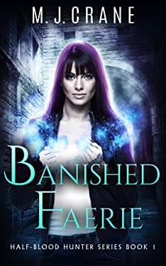 Banished Faerie (Half-Blood Hunter Series Book 1)