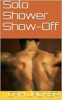 Solo Shower Show-Off