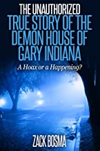 The Unauthorized True Story of the Demon House of Gary Indiana: A Hoax or a Happening?
