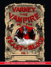 The Illustrated Varney, the Vampire; or, The Feast of Blood: Volume One: Freshly Typeset with the Original Woodcut Illustrations (Alternate Title: Varney the Vampyre) (English Edition)