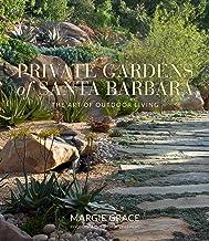 Private Gardens of Santa Barbara: The Art of Outdoor Living