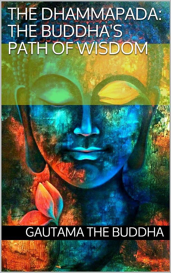 ハーブティーム教科書The Dhammapada: The Buddha's path of wisdom (English Edition)
