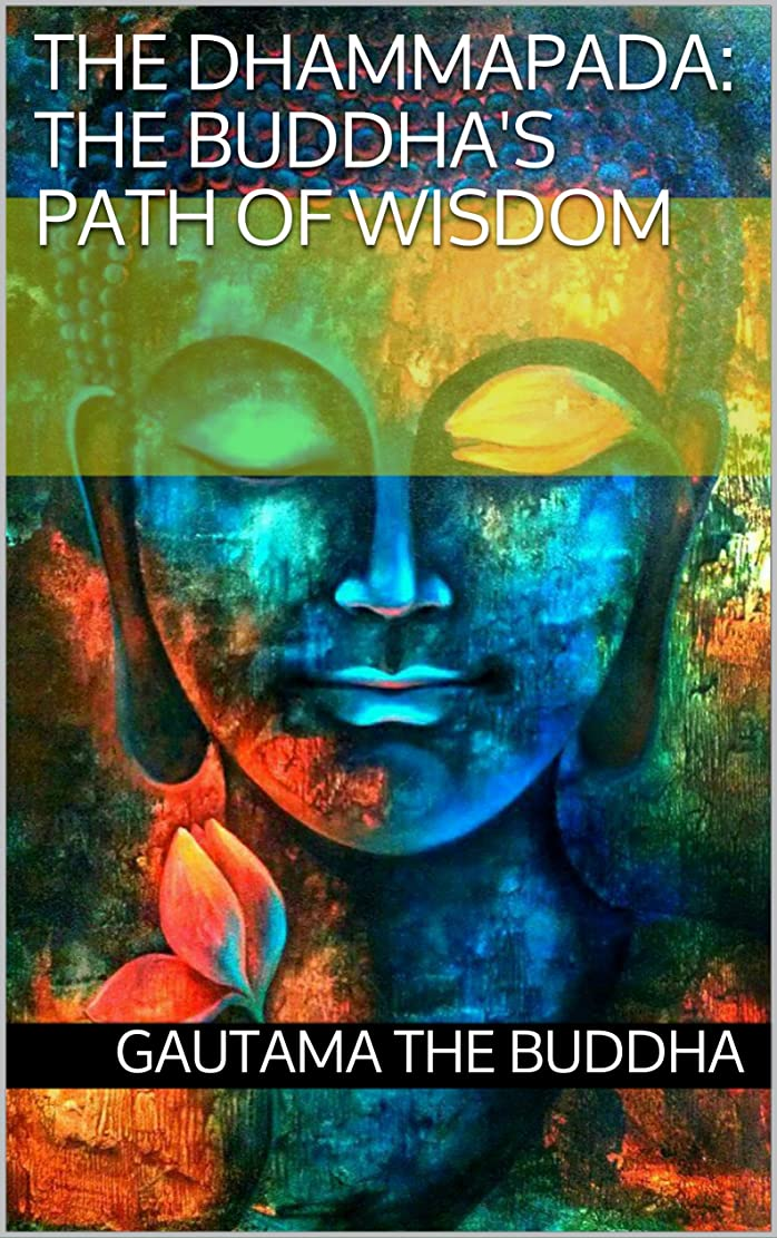精度ブラインドスカープThe Dhammapada: The Buddha's path of wisdom (English Edition)