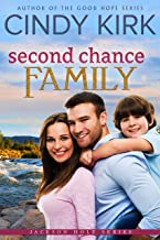Second Chance Family: A gorgeous feel good summer romance (Jackson Hole Book 5)