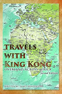 Travels With King Kong: Overland Across Africa (English Edit