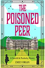 The Poisoned Peer (Churchill and Pemberley Series Book 6) (Churchill and Pemberley Cozy Mystery Series) Kindle Edition