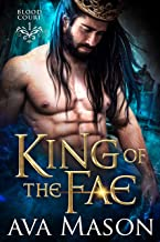 King of the Fae: a Hot Fantasy Romance (Blood Court Book 1) (English Edition)