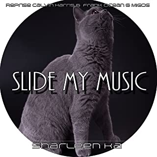 Slide My Music (Reprise Calvin Harris & Frank Ocean & Migos)