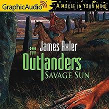 Savage Sun [Dramatized Adaptation]: Outlanders, Book 3