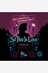 So This Is Love: A Twisted Tale Audible Audiobook