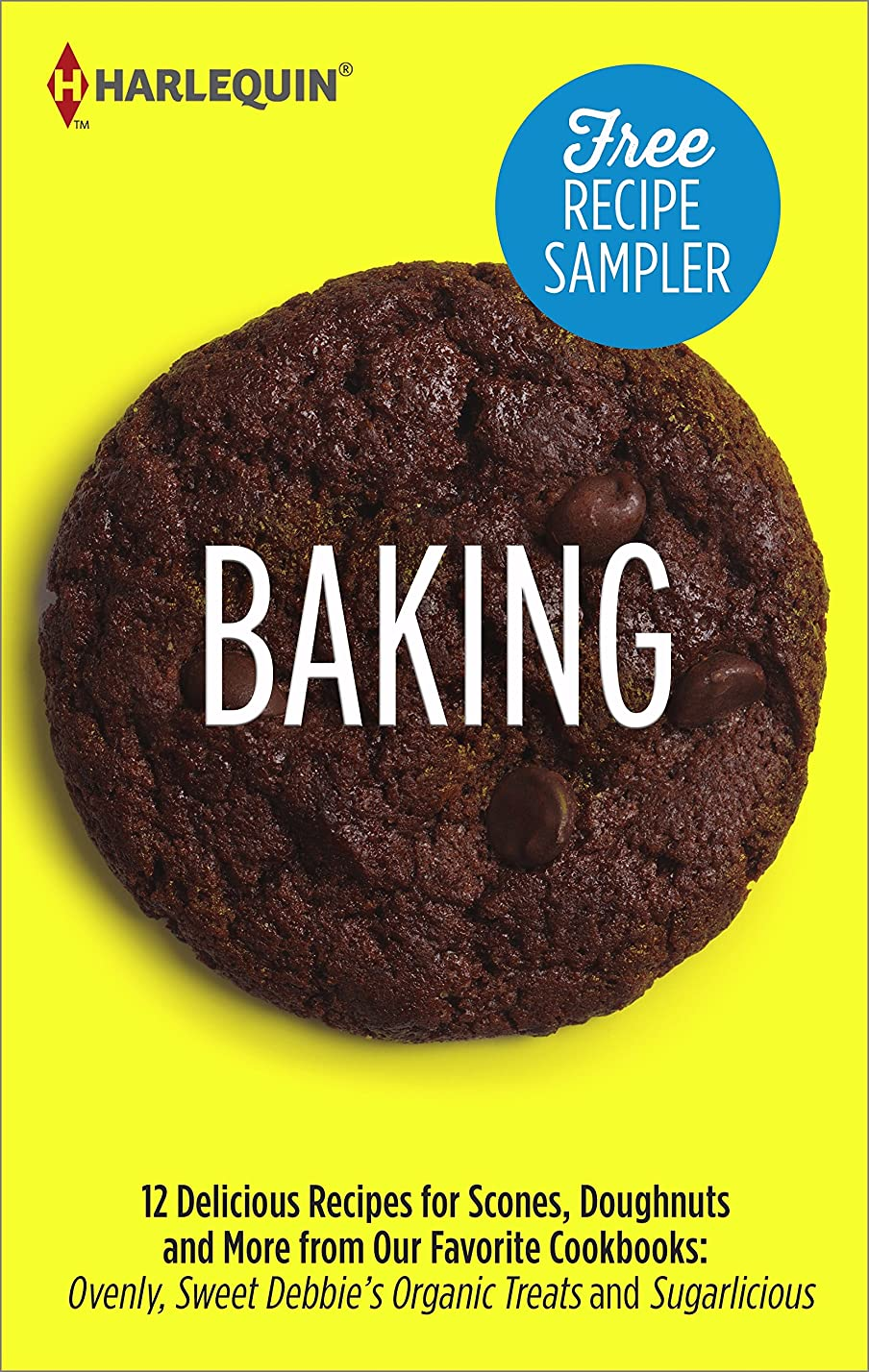 Baking Recipe Sampler: Delicious Recipes for Scones, Doughnuts and More from Our Favorite Cookbooks: Ovenly, Sweet Debbie's Organic Treats and Sugarlicious (English Edition)