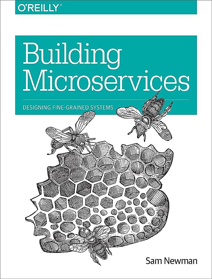 農夫突っ込む折るBuilding Microservices: Designing Fine-Grained Systems (English Edition)