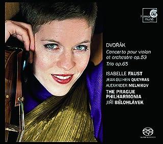 アントニーン・ドヴォルザーク : ヴァイオリン協奏曲 イ短調 | ピアノ三重奏曲 第3番 (Dvorak : Concerto pour violin et orchestre op.53 | Trio op.65 / Isabelle Fau...