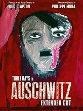 Three Days In Auschwitz [Extended Cut]