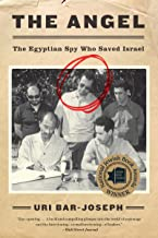 The Angel: The Egyptian Spy Who Saved Israel (English Edition)