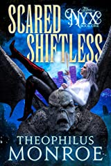 Scared Shiftless: An Ex-Shifter turned Vampire Hunter Urban Fantasy (The Legend of Nyx Book 1) Kindle Edition