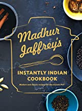 Madhur Jaffrey's Instantly Indian Cookbook: Modern and Classic Recipes for the Instant Pot® PDF