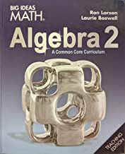 Big Ideas Math: A Common Core Curriculum Algebra 2 Teaching Edition, 9781642088069, 1642088064