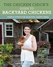 Download The Chicken Chick's Guide to Backyard Chickens: Simple Steps for Healthy, Happy Hens PDF