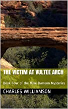 The Victim at Vultee Arch: Book Four of the Mike Damson Mysteries (Mike Damson Mystery 4)