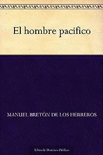 El hombre pacifico (Spanish Edition)