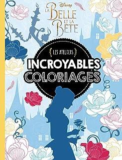 LA BELLE & LA BÊTE - LE FILM - Les Ateliers Disney - Incroyable coloriages (HJD ATELIERS)