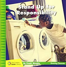 Stand Up for Responsibility (21st Century Junior Library: Growing Character)