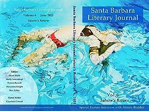 Santa Barbara Literary Journal: Volume 6: Saturn's Return