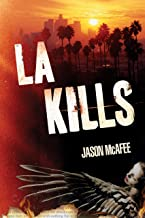 LA KILLS: A Homicide Detective must save his family from a serial killer obsessed with revenge in this crime noir thriller.