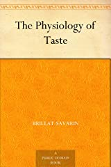 The Physiology of Taste (English Edition) eBook Kindle