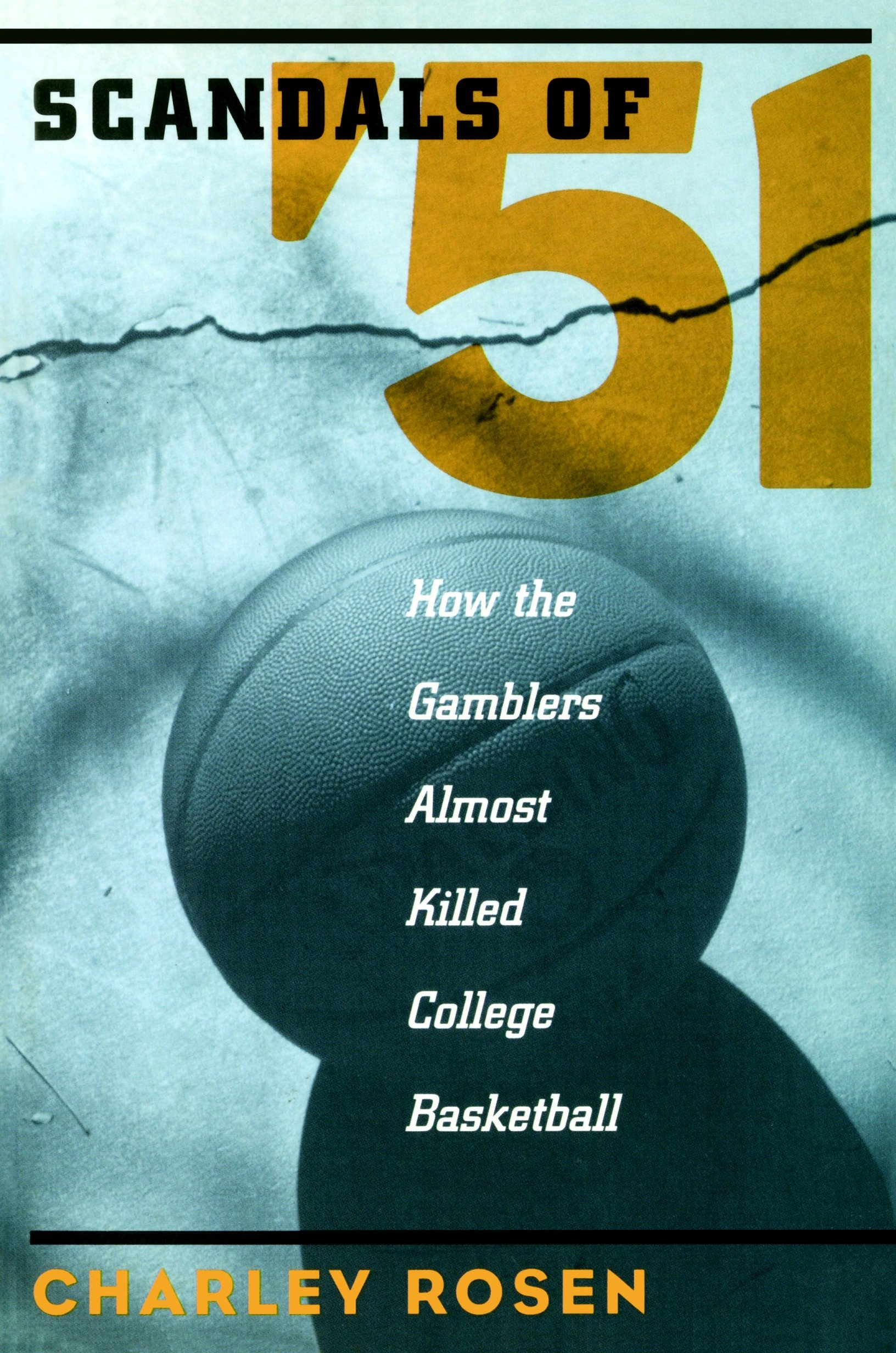 Image OfThe Scandals Of '51: How The Gamblers Almost Killed College Basketball