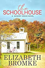 The Schoolhouse: A Hickory Grove Novel PDF